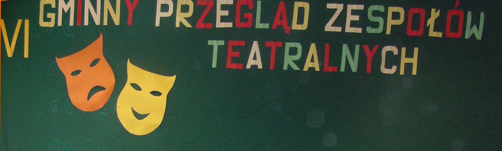 VI Gminny Przegląd Zespołów Teatralnych
