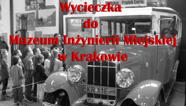 Wycieczka do Muzeum Inżynierii Miejskiej w Krakowie