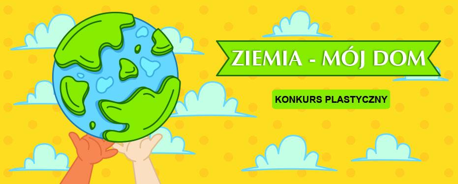 Ziemia-Mój Dom - Konkurs plastyczny w Przedszkolu Samorządowym w Krzeszowicach