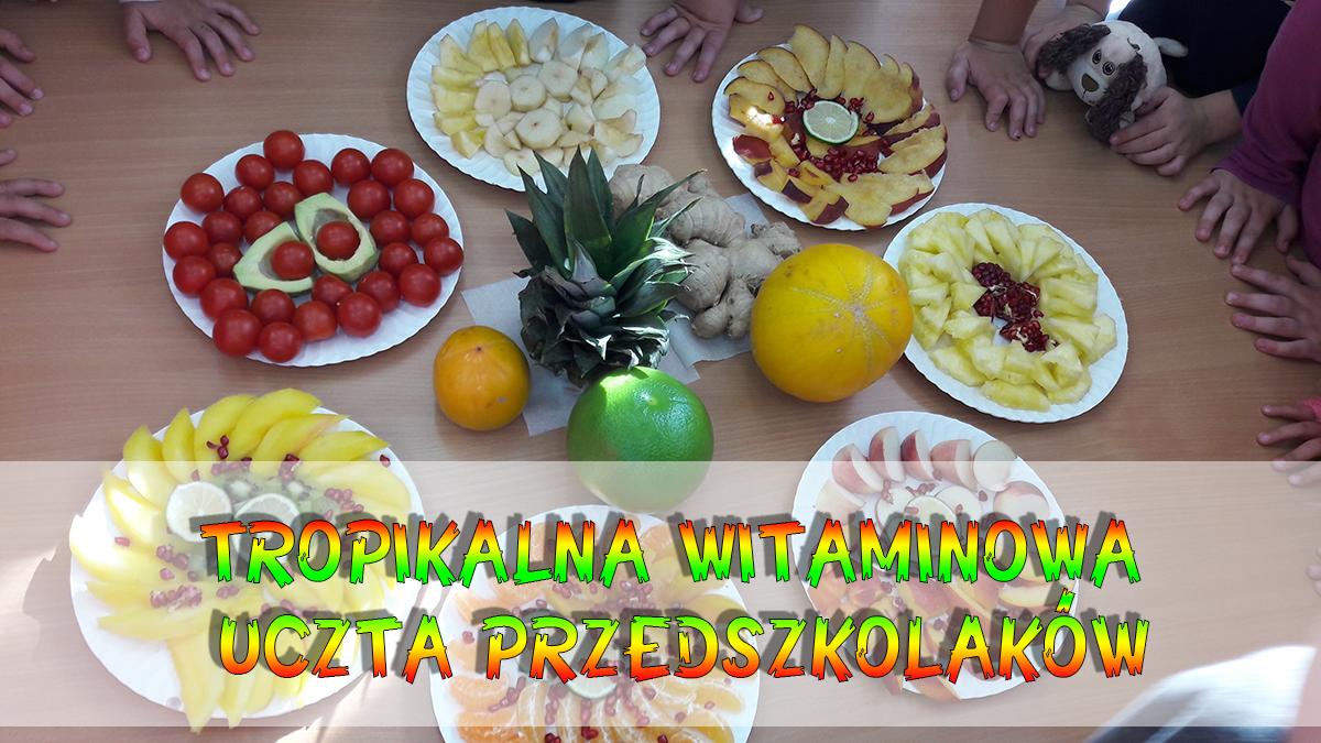 Tropikalna witaminowa uczta Przedszkolaków